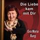 Eva Maria Burg Die Liebe kam mit dir