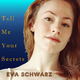 Eva Schwarz Tell Me Your Secrets