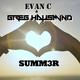 Evan C & Greg Hausmind  Summ3r