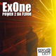 Ex One Power 2 Da Floor