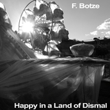 Happy in a Land of Dismal by F. Botze mp3 download