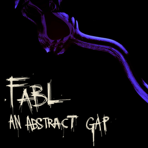 Fabl - An Abstract Gap (Voxphonia Records)