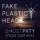 Fake Plastic Heads Ghostprty(Fade out Mix)