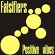Falsifiers Positive Vibes