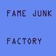 Fame Junk Factory
