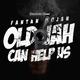 Fantan Mojah Old Jah Can Help Us