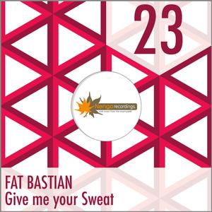 Fat Bastian - Give Me Your Sweat (Nengo Recordings)