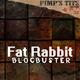 Fat Rabbit - Bloc Buster