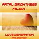 Fatal Brightness Alex Love Generation
