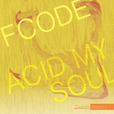 Acid My Soul by Fcode mp3 download
