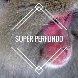 Federico Romanzi - Super Perfundo (ff label)