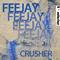 Crusher (Original Mix) by Feejay mp3 downloads