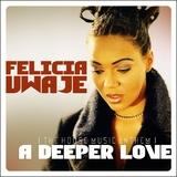 A Deeper Love by Felicia Uwaje mp3 download