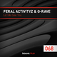Feral Activityz & G-Rave Let Me See You