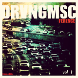 Drvng Msc, Vol. 1 by Ference mp3 download