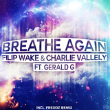 Breathe Again  by Filip Wake & Charlie Vallely Ft. Gerald G  mp3 download