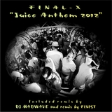 Juice Anthem 2012 by Final-X mp3 download