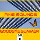 Fine Sounds Goodbye Summer