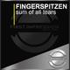 Fingerspitzen Sum of All Tears
