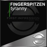 Tyranny by Fingerspitzen mp3 download