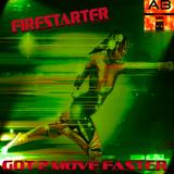 Got 2 Move Faster by Firestarter mp3 download