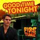 Firetime Good Time Tonight