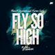 Flava & Stevenson feat. Karian Sang Fly so High
