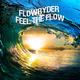 Flowryder Feel the Flow