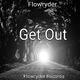 Flowryder Get Out