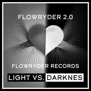 Flowryder - Light vs. Darknes (Flowryder Records)