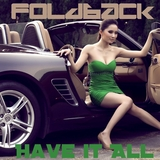 Have It All(Radio Edit) by Foldback mp3 download