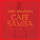 Francesco D'Angelo Lampignano Afro Brazilian: Cafe Samba