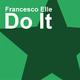 Francesco Elle Do It