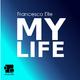 Francesco Elle My Life