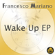 Francesco Mariano Wake Up - EP