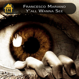 Y''All Wanna See by Francesco Mariano mp3 download
