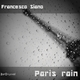 Francesco Siano Paris Rain