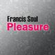 Francis Soul Pleasure