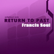 Francis Soul Return to Past