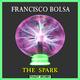 Francisco Bolsa The Spark