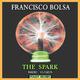 Francisco Bolsa The Spark(Radio Version)