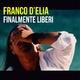 Franco D'Elia Finalmente liberi