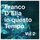 Franco D'Elia In questo tempo, Vol. 2