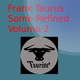 Frank Taurus Some Refined, Vol. 2