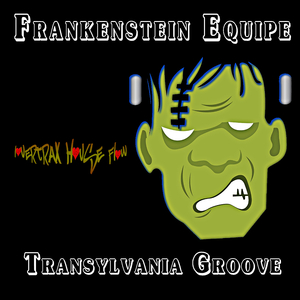 Frankenstein Equipe - Transylvania Groove (Lovertrax House Flow)