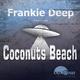 Frankie Deep Coconuts Beach