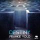 Frankie Volo Destiny