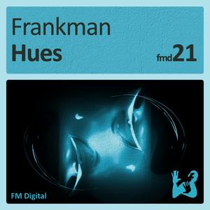 Frankman - Hues (FM Digital)