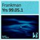 Frankman Yrs 99.05.1