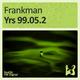 Frankman - Yrs 99.05.2